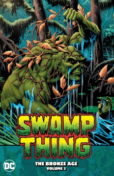 Swamp Thing 3 : The Bronze Age