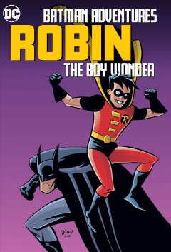Batman adventures : Robin, the Boy Wonder.