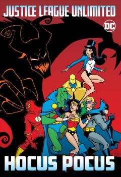 Justice League Unlimited, hocus pocus.