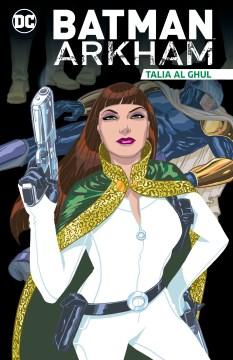 Batman Arkham : Talia al Ghul.