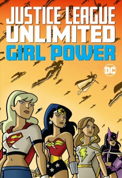 Justice League unlimited : girl power.