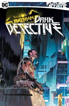 Future state Batman, dark detective / Dark Detective