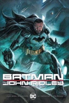 Batman by John Ridley / The Deluxe Edition
