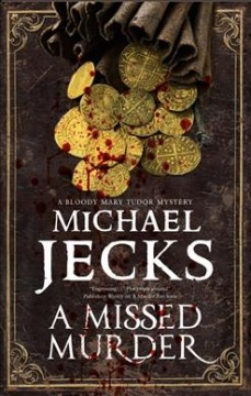 A Missed Murder : A Tudor Mystery