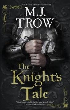The knight's tale / M.J. Trow.
