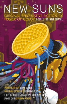 New Suns : Original Speculative Fiction by People of Color