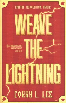 Weave the lightning / Corry L. Lee.