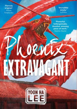 Phoenix extravagant / Yoon Ha Lee.