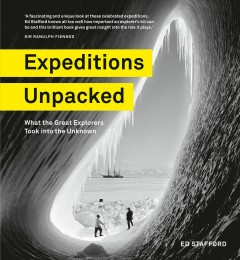 Expeditions unpacked : what the great explorers took into the unknown
