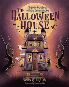 The Halloween House : Thirty-one Putrid Poems and Rotten Rhymes for October