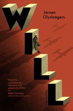 Will / Jeroen Olyslaegers ; translated by David Colmer.