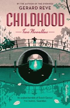 Childhood : Two Novellas