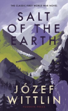 Salt of the earth / Jozef Wittlin ; translated by Patrick John Corness.