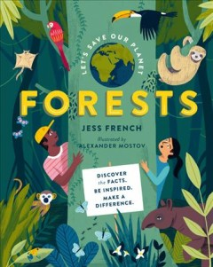 Forests / Jess French ; illustrated by Alexander Mostov.