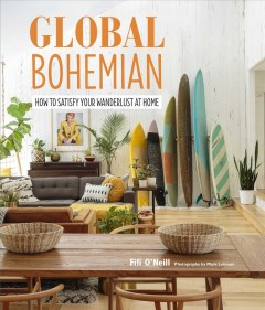 Global Bohemian : How to Satisfy Your Wanderlust at Home