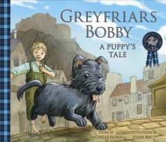 Greyfriars Bobby : A Puppy's Tale