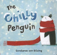 The chilly penguin / Constanze von Kitzing ; translated by Lisa Rosinsky.