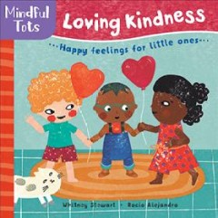 Loving kindness : happy feelings for little ones