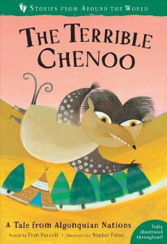The Terrible Chenoo : A Tale from the Algonquian Nations