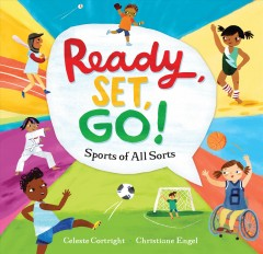Ready, set, go! : sports of all sorts