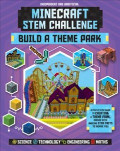 Minecraft STEM challenge : build a theme park