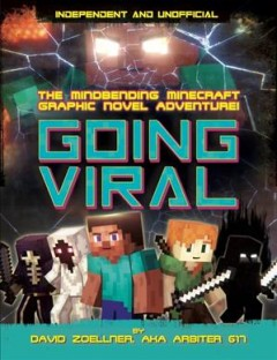 Going Viral : The Mindbending Minecraft Graphic Novel Adventure