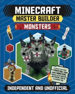 Minecraft Master Builder Monsters : Independent and Unofficial