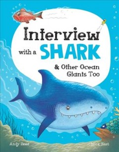 Interview With a Shark & Other Ocean Giants Too
