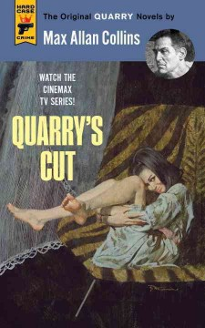 Quarry's cut / by Max Allan Collins.