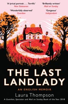 The last landlady : an English memoir / Laura Thompson.