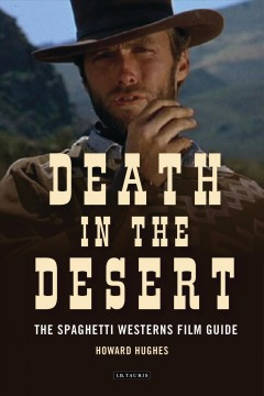 Death in the Desert : The Complete Guide to Spaghetti Westerns