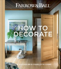 Farrow & Ball - How to Decorate : Transform Your Home With Paint & Paper