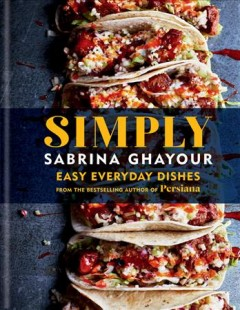 Simply : Easy Everyday Dishes from the Bestselling Author of Persiana