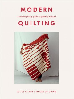 Modern Quilting : A Contemporary Guide to Quilting by Hand