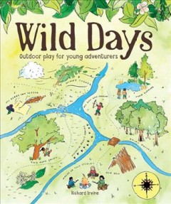Wild Days : Outdoor Play for Young Adventurers