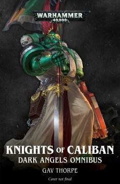 Knights of Caliban : Dark Angels Omnibus