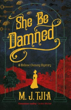 She Be Damned : A Heloise Chancey Mystery