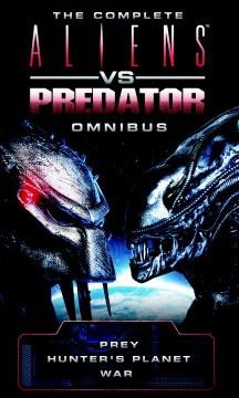 The complete Aliens vs Predator omnibus / Steve Perry, Stephani Danelle Perry, David Bischoff.
