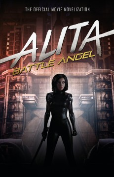 Alita - Battle Angel : The Official Movie Novelization