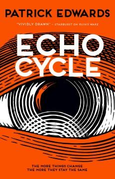 Echo cycle / Patrick Edwards.