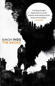 The smoke / Simon Ings.