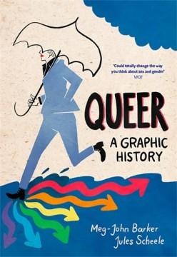 Queer A Graphic History / Meg-John Barker