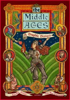 The Middle Ages : A Graphic History