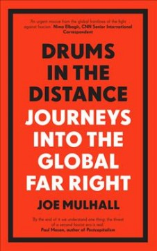Drums in the Distance : Journeys into the Global Far Right