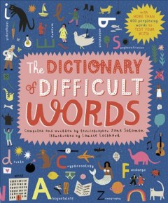 The Dictionary of Difficult Words : With More Than 400 Perplexing Words to Test Your Wits!
