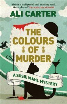 The colours of murder : a Susie Mahl mystery / Ali Carter.