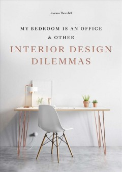 My Bedroom Is an Office & Other Interior Design Dilemmas