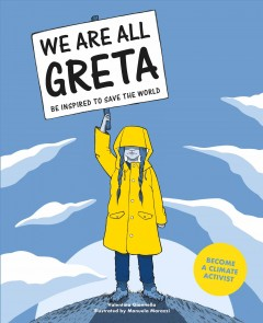 We Are All Greta : Be Inspired by Greta Thunberg to Save the World