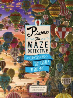 Pierre the Maze Detective : The Curious Case of the Castle in the Sky