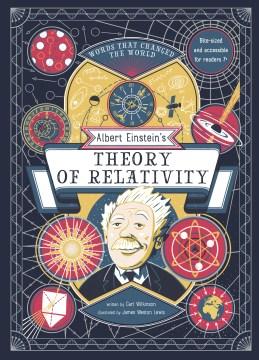 Albert Einstein's Theory of Relativity : Words That Changed the World
